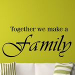 Szablon na ścianę tekst Together we make a family S29
