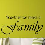 Welurowa naklejka na ścianę napis Together we make a family W37