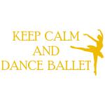Szablon do malowania z napisami Keep calm and dance ballet S27